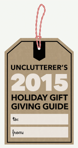Introducing the 2015 Unclutterer Holiday Gift Giving Guide